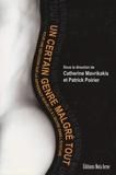 Patrick Poirier et Catherine Mavrikakis - Un certain genre malgré tout - Pour une réflexion sur la différence sexuelle à l'oeuvre dans l'écriture.