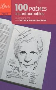 Patrick Poivre d'Arvor - 100 poèmes incontournables.