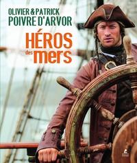 Patrick Poivre d'Arvor et Olivier Poivre d'Arvor - Héros des mers.