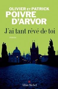 Patrick Poivre d'Arvor et Patrick Poivre d'Arvor - J'ai tant rêvé de toi.