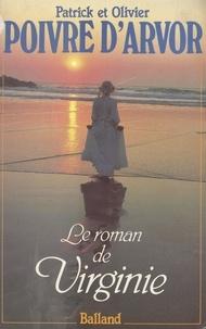 Patrick Poivre d'Arvor et Olivier Poivre d'Arvor - Le Roman de Virginie.