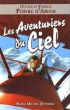 Patrick Poivre d'Arvor et Olivier Poivre d'Arvor - Les Aventuriers du Ciel.