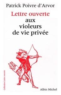 Patrick Poivre d'Arvor - Lettre ouverte aux violeurs de vie privée.