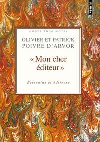 """Patrick Poivre d'Arvor et Olivier Poivre d'Arvor - """"Mon cher éditeur"""" - Ecrivains et éditeurs."""