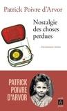 Patrick Poivre d'Arvor - Nostalgie des choses perdues - Dictionnaire intime.