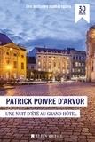 Patrick Poivre d'Arvor - Nuit d'été au Grand Hotel.