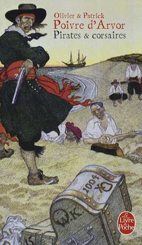 Patrick Poivre d'Arvor et Olivier Poivre d'Arvor - Pirates et corsaires.