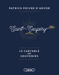 Patrick Poivre d'Arvor - Saint-Exupéry - Le cartable aux souvenirs.