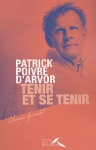 Patrick Poivre d'Arvor - Tenir et se tenir.