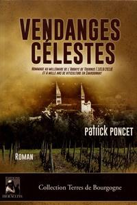 Patrick Poncet - Vendanges célestes - Hommage au millénaire de l'abbaye de Tournus (1019-2019) et à mille ans de viticulture en Chardonnay.