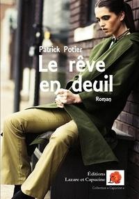 Patrick Potier - Le rêve en deuil.