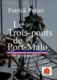 Patrick Potier - Le trois-ponts de Port-Malo - Le trésor des montagnards.