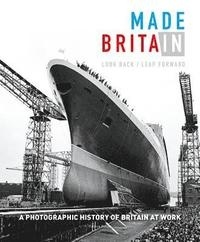 Patrick Potter - Made in Britain - A Photographic History of Britain at Work.