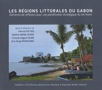 Patrick Pottier et Zéphirin Menie Ovono - Les régions littorales du Gabon - Eléments de réflexion pour une planification stratégique du territoire.