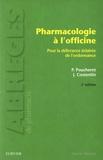 Patrick Poucheret et Jean Costentin - Pharmacologie à l'officine - Pour la délivrance éclairée de l'ordonnance.