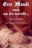 Patrick Poulain - Ecce mundi - Vers une ère nouvelle.