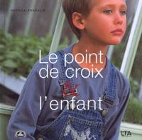 Patrick Pradalié - Le point de croix et l'enfant.