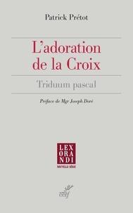 Patrick Prétot et Patrick Prétot - L'adoration de la Croix - Triduum pascal.