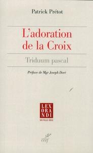 Patrick Prétot - L'adoration de la Croix - Triduum pascal.