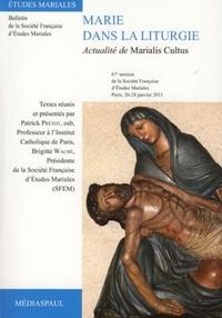 Patrick Prétot et Brigitte Waché - Marie dans la liturgie - Actualité de Marialis Cultus.