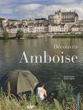 Patrick Prieur et Michel Sigrist - Découvrir Amboise.