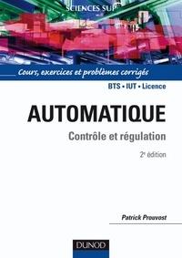 Patrick Prouvost - Automatique - Contrôle et régulation 2/e - Cours, exercices et problèmes corrigés.