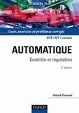Patrick Prouvost - Automatique - Contrôle et régulation - Cours et exercices corrigés.