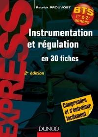 Patrick Prouvost - Instrumentation et régulation- 2e éd. - En 30 fiches - Comprendre et s'entraîner facilement.