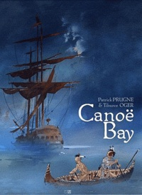Patrick Prugne et Tiburce Oger - Canoë bay.