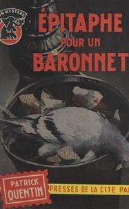 Patrick Quentin et Maurice-Bernard Endrèbe - Épitaphe pour un baronnet.