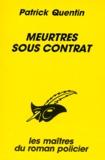 Patrick Quentin - Meurtres sous contrat.