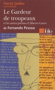 Patrick Quillier - Le Gardeur de troupeaux et les autres poèmes d'Alberto Caeiro de Fernando Pessoa.