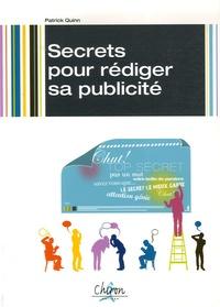 Secrets pour rédiger sa publicité - Patrick Quinn |