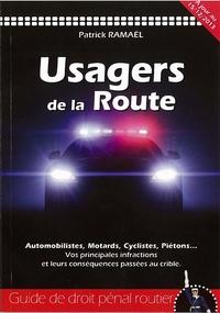 Patrick Ramaël - Usagers de la route - Guide de droit pénal routier.