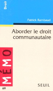 Patrick Rambaud - Aborder le droit communautaire.