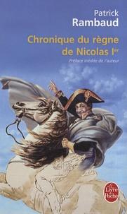 Patrick Rambaud - Chroniques du règne de Nicolas 1er.