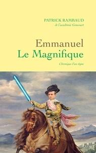 Emmanuel Le Magnifique - Patrick Rambaud - Format ePub - 9782246815402 - 12,99 €