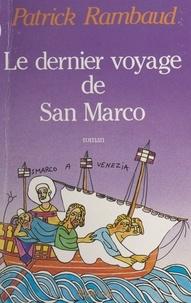 Patrick Rambaud - Le Dernier voyage de san Marco - Roman d'aventures.