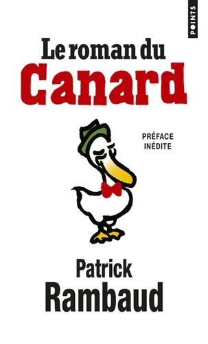 Patrick Rambaud - Le roman du canard.