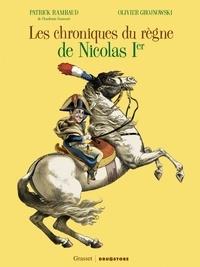 Patrick Rambaud et Olivier Grojnowski - Les chroniques du règne de Nicolas Ier.