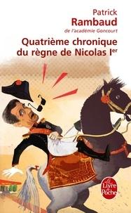 Patrick Rambaud - Quatrième chronique du règne de Nicolas Ier.