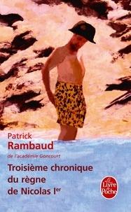 Patrick Rambaud - Troisième chronique du règne de Nicolas Ier.