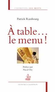 Patrick Rambourg - A table... le menu !.