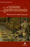 Patrick Rambourg - De la cuisine à la gastronomie - Histoire de la table française.