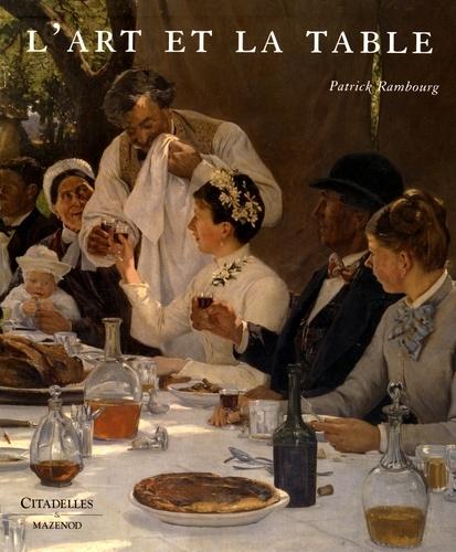 Patrick Rambourg - L'art et la table.