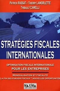 Patrick Rassat et Thierry Lamorlette - Stratégies fiscales internationales.