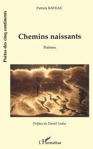 Patrick Raveau - Poètes des cinq continents  : Chemins naissants - Poèmes.