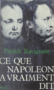 Patrick Ravignant - Ce que Napoléon a vraiment dit.