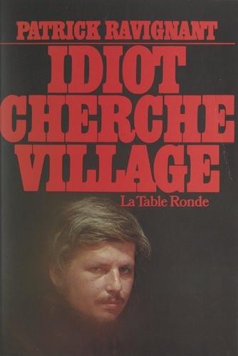 Idiot cherche village. Le livre du chaos