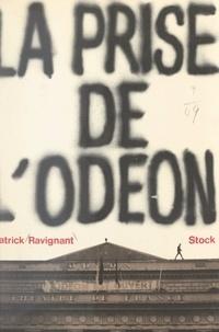 Patrick Ravignant - L'Odéon est ouvert.